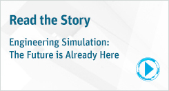 Engineering Simulation The Future is Already Here